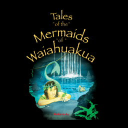 Tales of the Mermaids of Waiahuakua cover