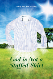 God Is Not a Stuffed Shirt cover