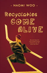 Recyclables Come Alive cover