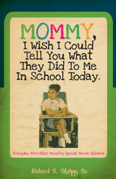 Mommy, I Wish I Could Tell You What They Did To Me In School Today cover