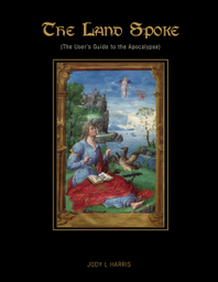 The Land Spoke (The User's Guide to the Apocalypse) cover