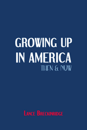 Growing Up in America Then and Now cover