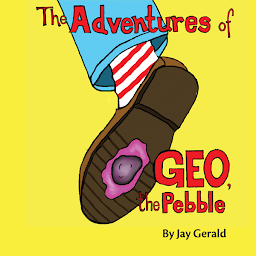 The Adventures of Geo, the Pebble cover